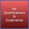My Qualifications & Experience